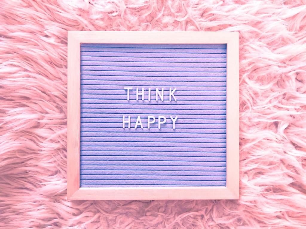 Think happy!